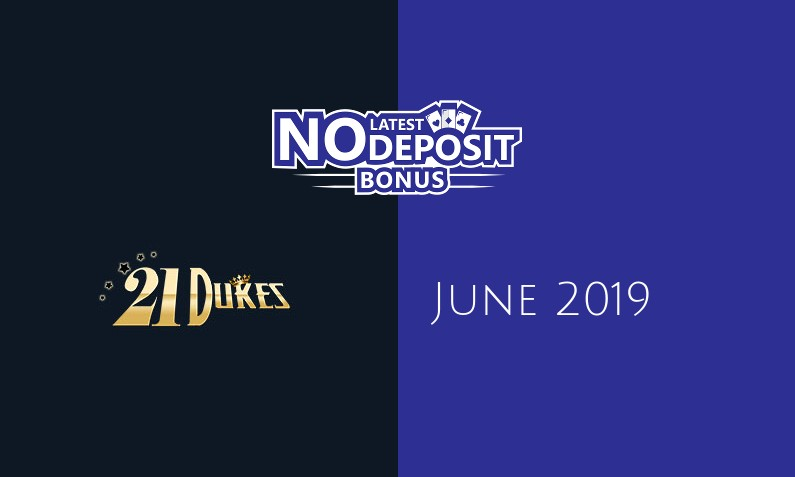 Latest 21 Dukes Casino no deposit bonus 8th of June 2019