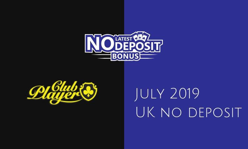 Latest Club Player Casino no deposit UK bonus, today 7th of July 2019