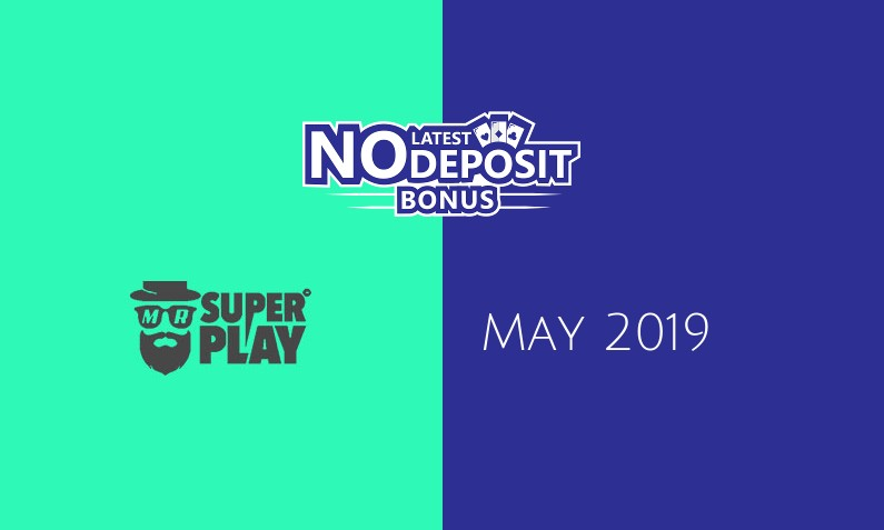 Latest Mr SuperPlay Casino no deposit bonus 16th of May 2019