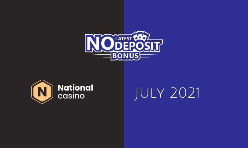 Latest National Casino no deposit bonus- 21st of July 2021
