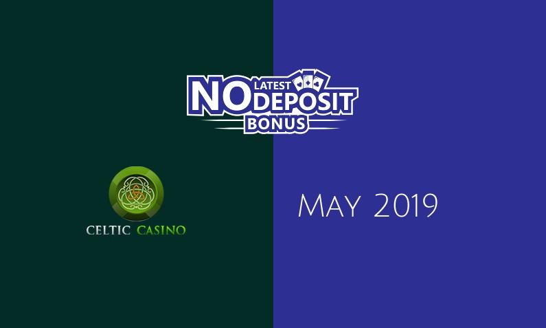 Latest no deposit bonus from Celtic Casino- 11th of May 2019