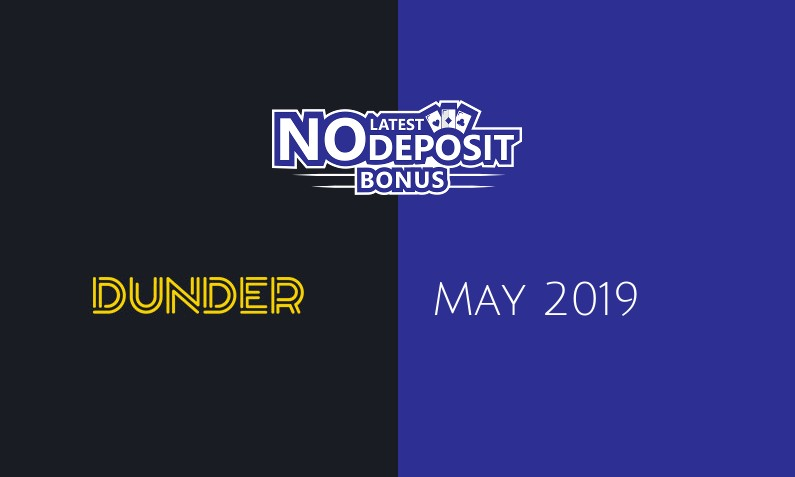 Latest no deposit bonus from Dunder Casino 17th of May 2019