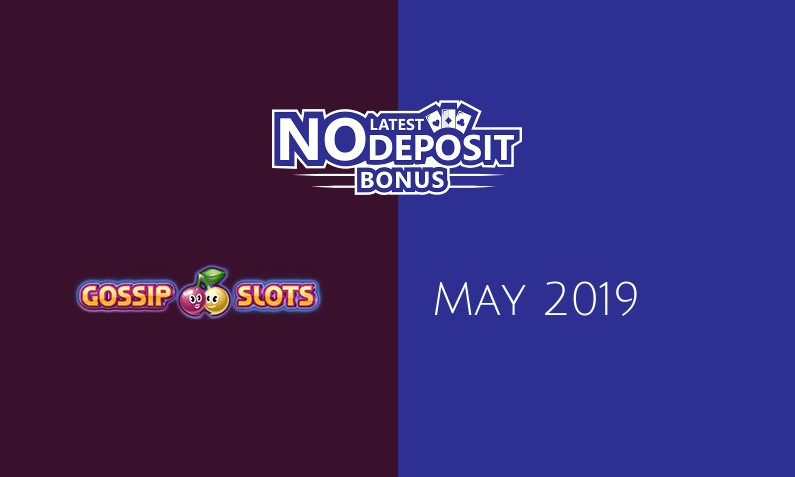 Latest no deposit bonus from Gossip Slots Casino- 17th of May 2019