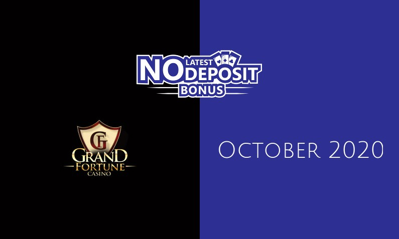 Latest no deposit bonus from Grand Fortune, today 28th of October 2020