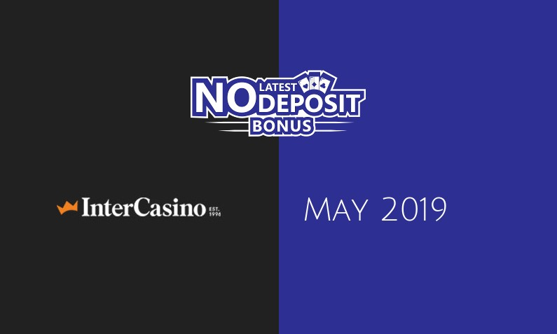 Latest no deposit bonus from InterCasino- 14th of May 2019