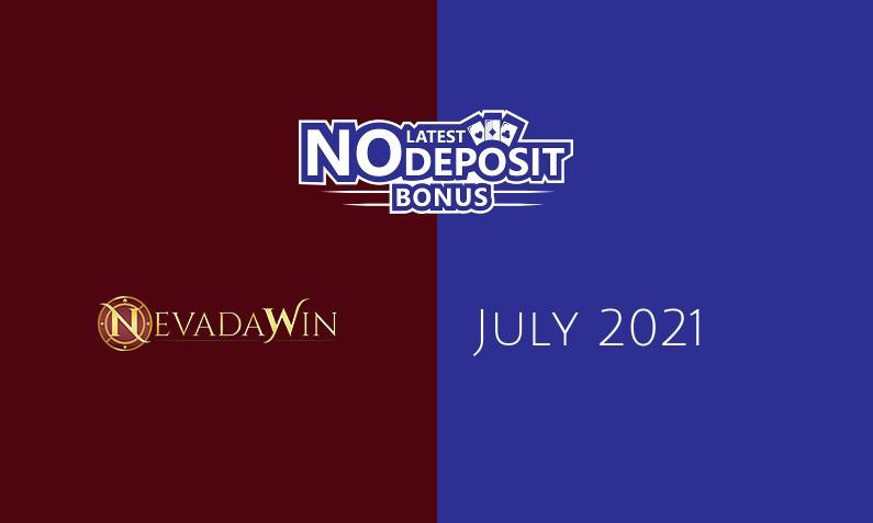 Latest no deposit bonus from Nevada Win July 2021