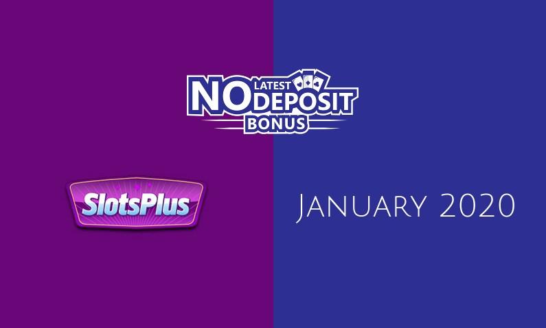 Latest no deposit bonus from SlotsPlus, today 30th of January 2020