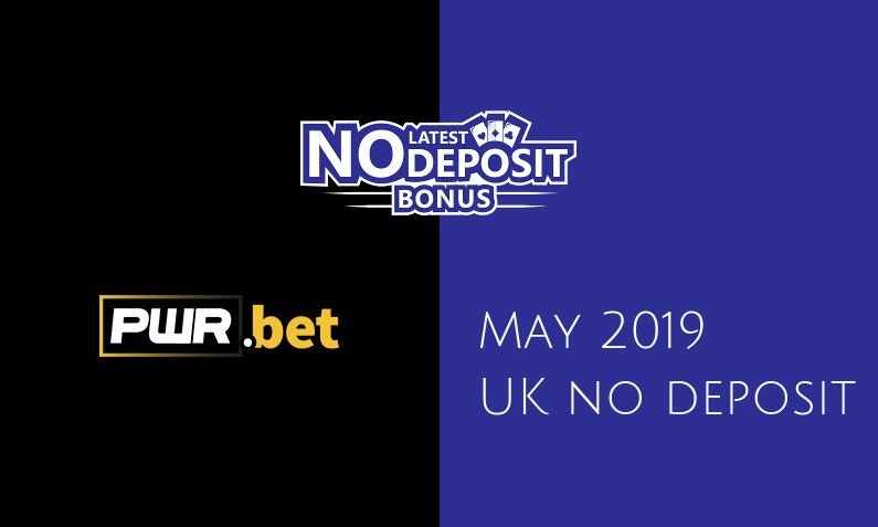 Latest PWR Bet Casino no deposit UK bonus- 14th of May 2019