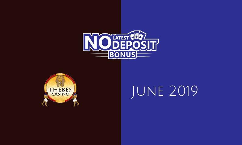 Latest Thebes Casino no deposit bonus, today 12th of June 2019