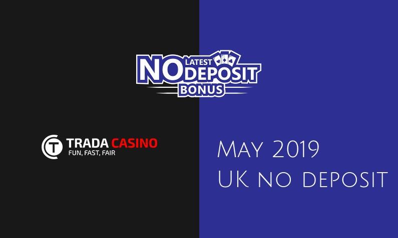 Latest Trada Casino no deposit UK bonus 9th of May 2019