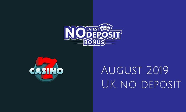 Latest UK no deposit bonus from 7Casino- 30th of August 2019