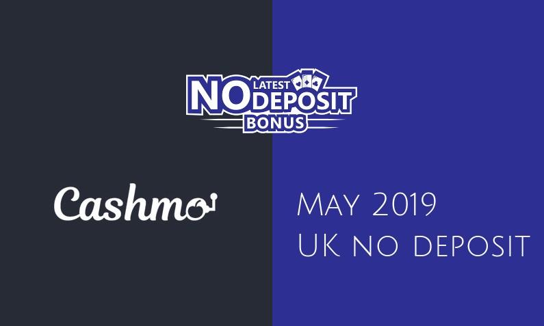 Latest UK no deposit bonus from Cashmo Casino, today 3rd of May 2019