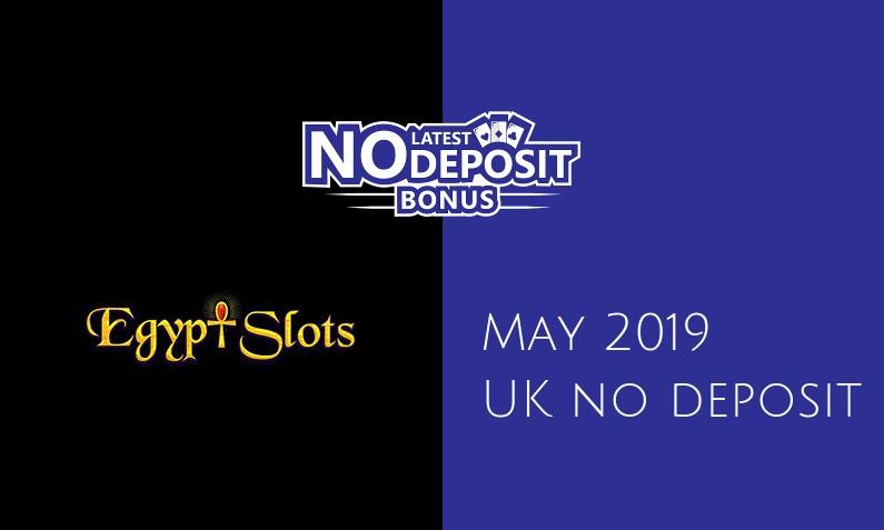 Latest UK no deposit bonus from Egypt Slots Casino- 19th of May 2019
