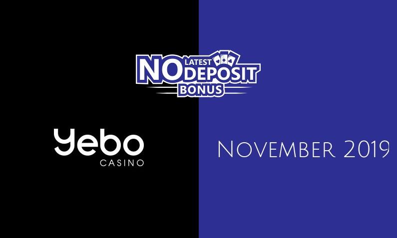 Latest Yebo Casino no deposit bonus- 23rd of November 2019