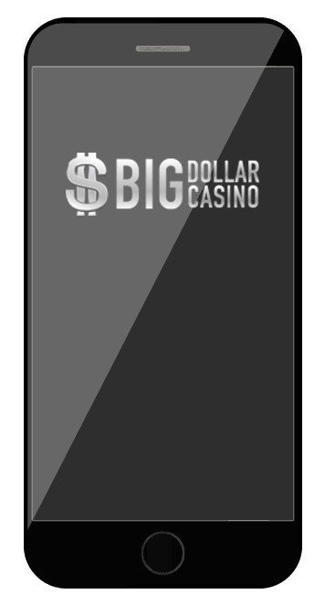 Big Dollar Casino - Mobile friendly